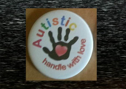 Autistic HandleE With Love Badge