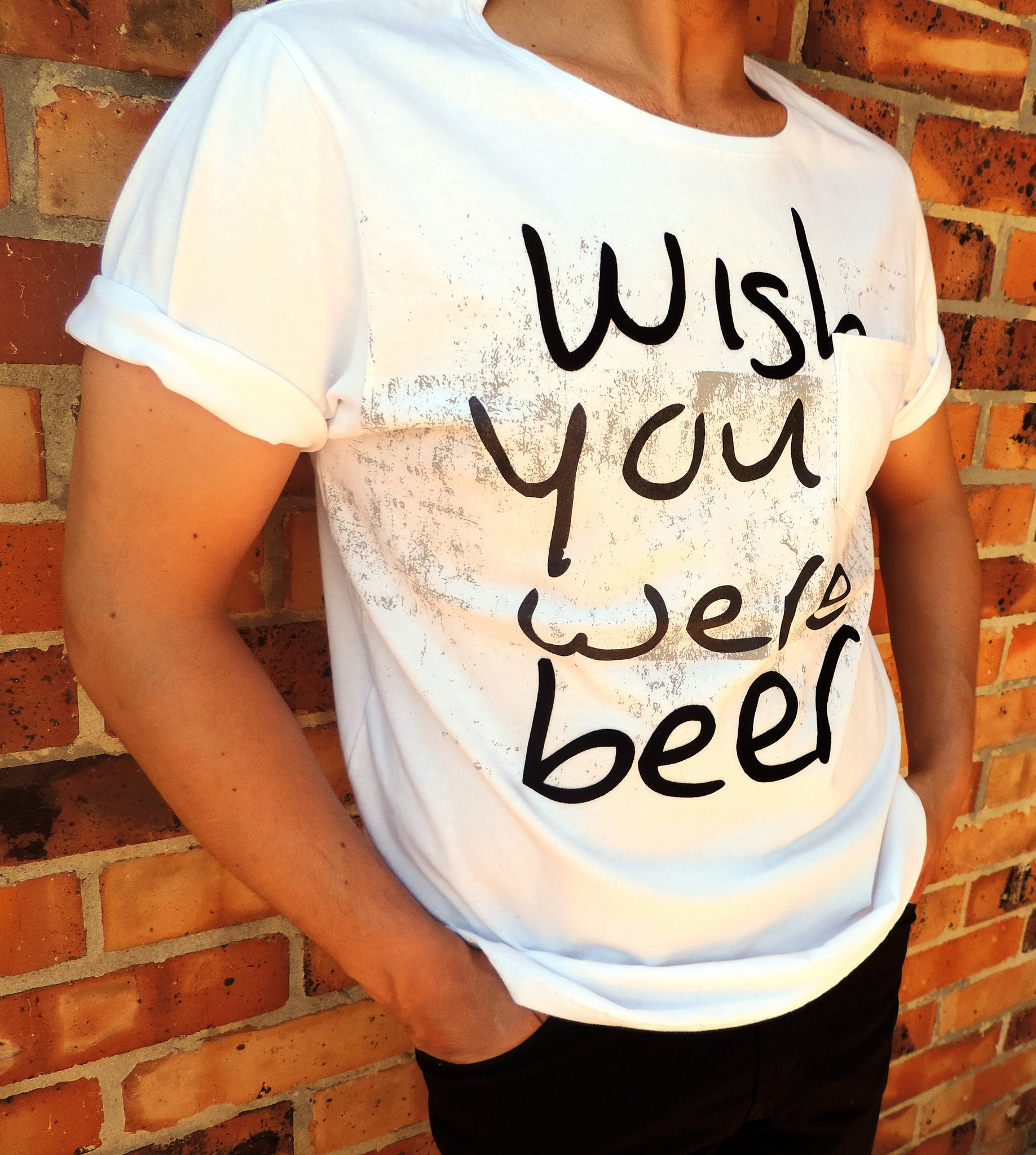 Wish you were Beer- Creative white T Shirt for Men