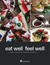 EAT WELL FEEL WELL RECIPE BOOK
