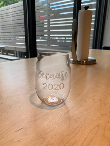 """Because 2020"" Wine Glass"