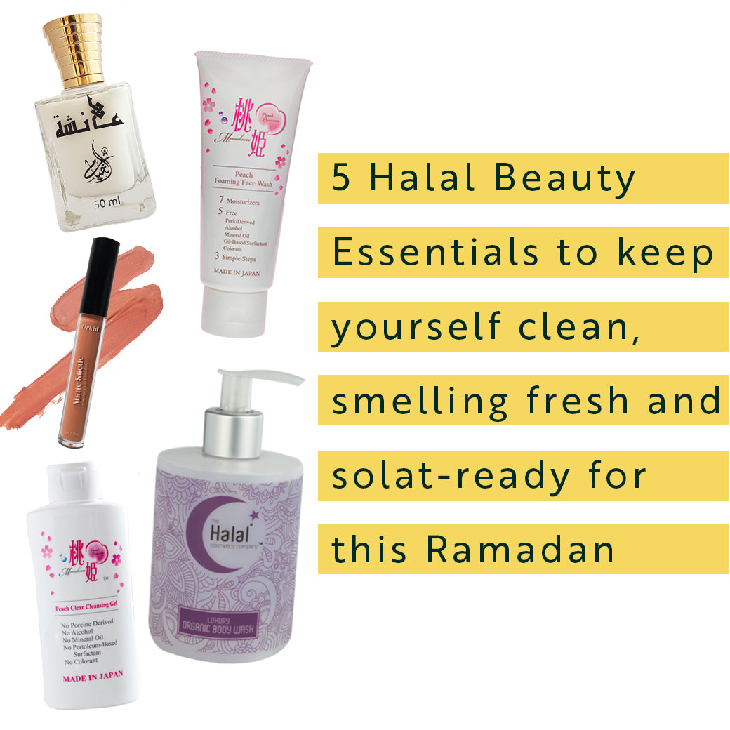 5 Halal Skin care and Beauty Essentials to keep yourself clean, smelling fresh and solat-ready for Ramadan