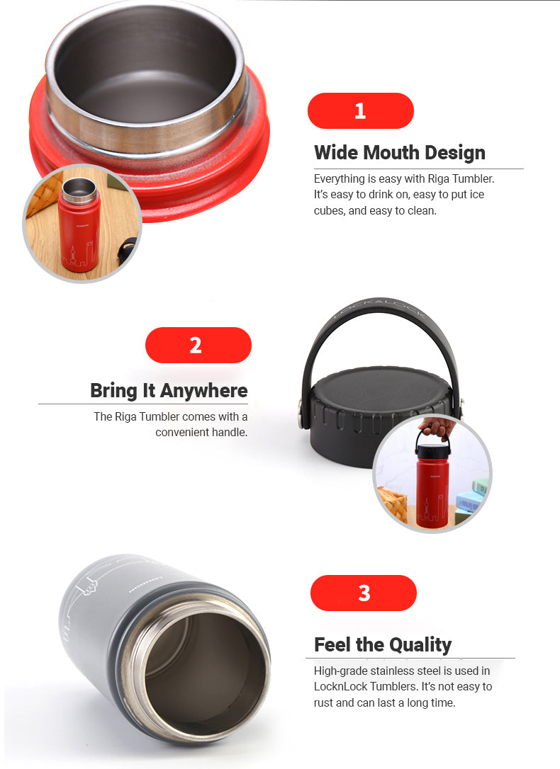 LocknLock Riga Vacuum Tumbler has a lot of features: it has a wide mouth design making it easy to clean and use; it has a convenient handle that makes it easy to bring everywhere; and it uses high-grade stainless steel that doesn't rust easily.