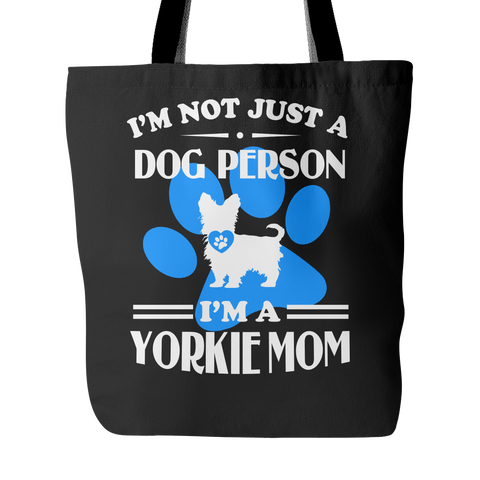 I'm Not Just A Dog Person - I'm A Yorkie Mom Tote Bags