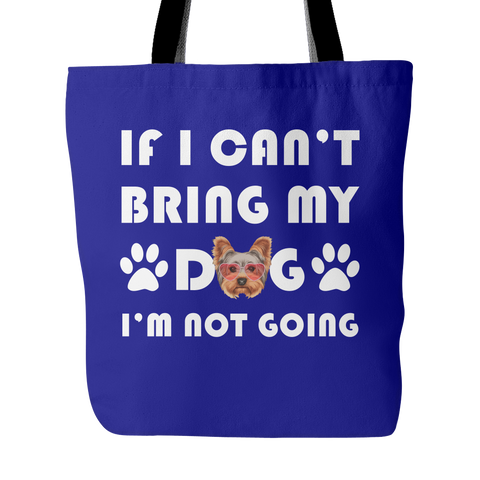 IF I CAN'T BRING MY YORKIE TOTE BAG