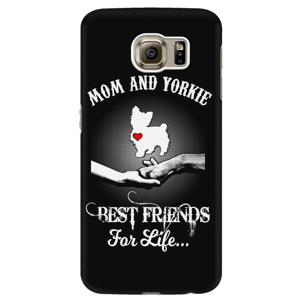 MOM AND YORKIE BEST FRIENDS FOR LIFE PHONE CASES