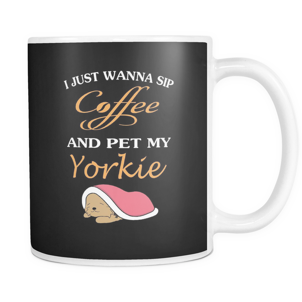 I just wanna sip coffee and pet my yorkie mug