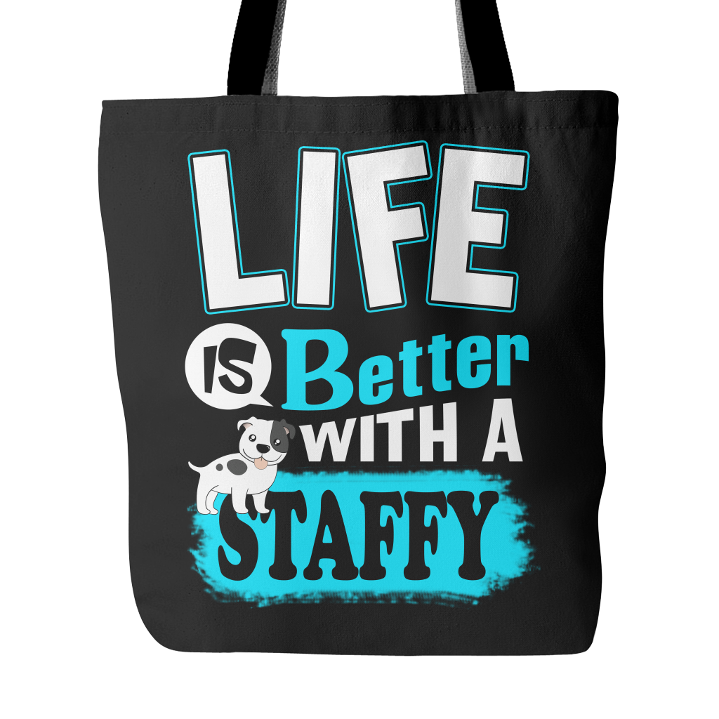 Life Is Better With A Staffy Tote Bag
