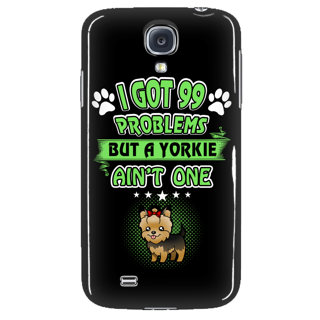 I got 99 problems but a yorkie ain't one Phone Cases