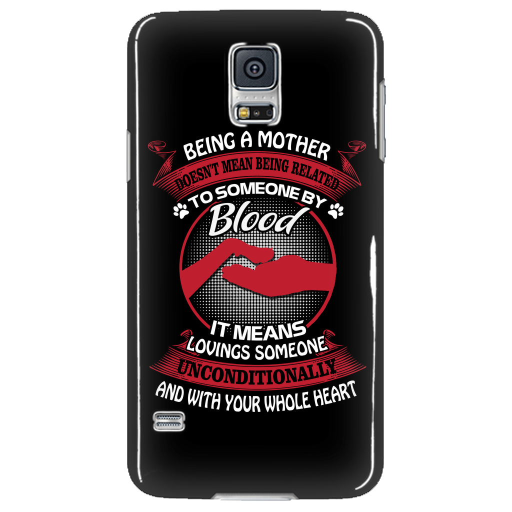 Being a mother doesn't mean being related to someone by blood Phone Cases