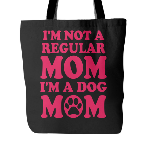 I'm Not A Regular Mom - I'm A Dog Mom Tote Bags