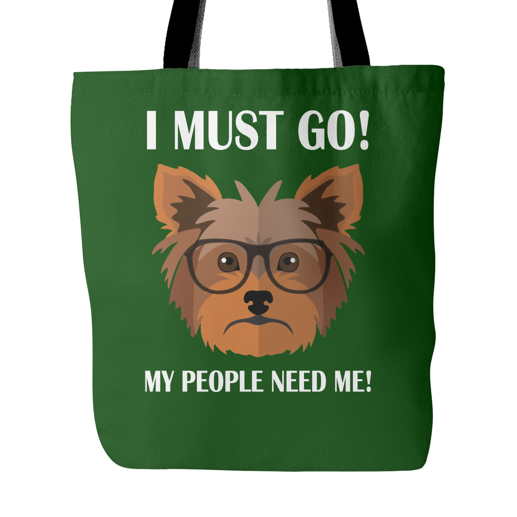 I must go my people need me Tote Bags