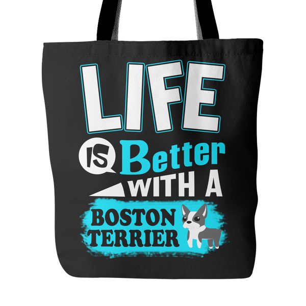 Life Is Better With A Boston Terrier Tote Bag