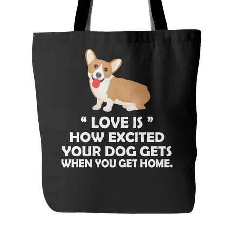 """Love Is"" How Excited Your Dog Gets When You Get Home Tote Bags"