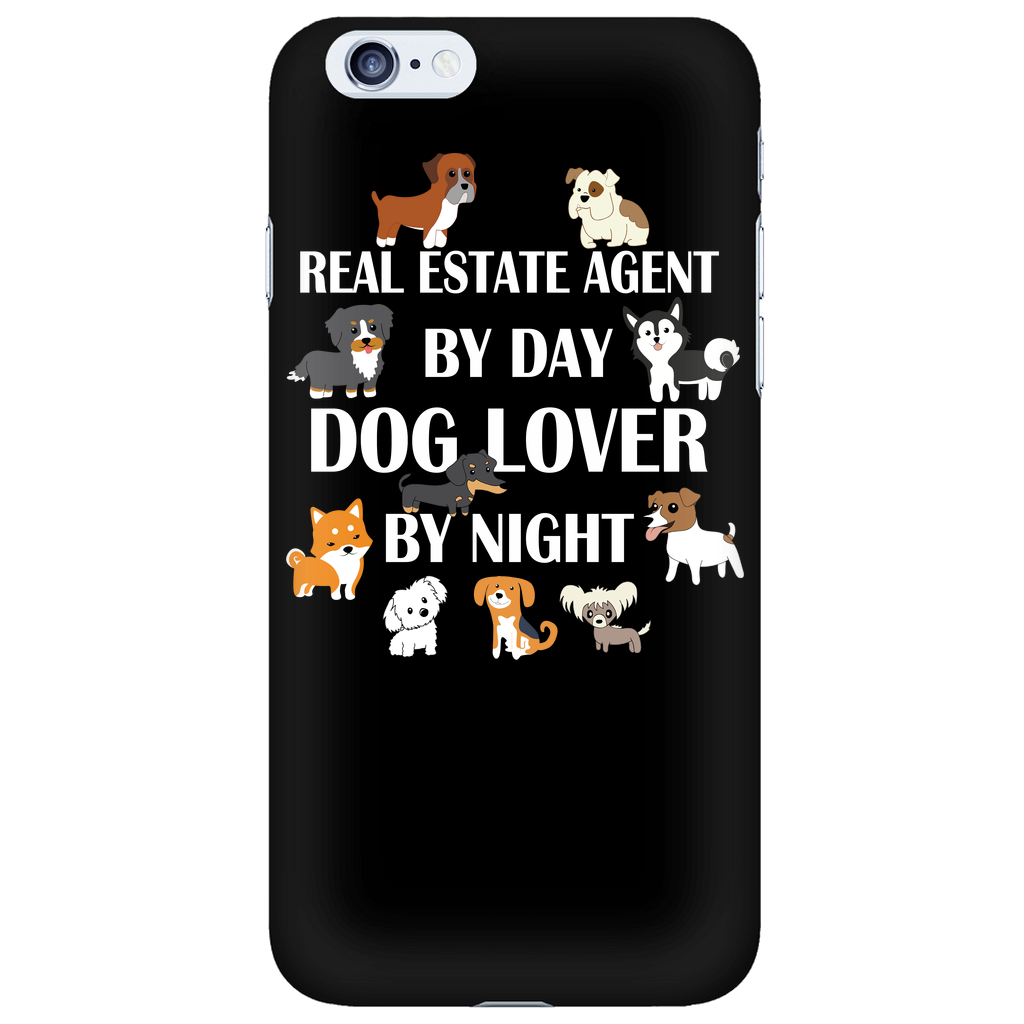 Real Estate Agen By Day. Dog Lover By Night Phone Case