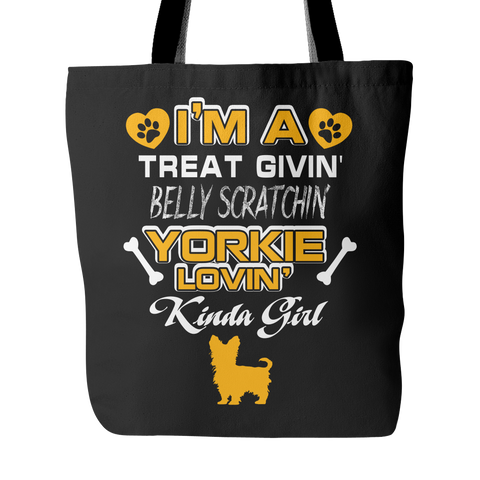 I'm A Treat Givin Belly SCratchin Yorkie Lovin Kinda Girl Tote Bags