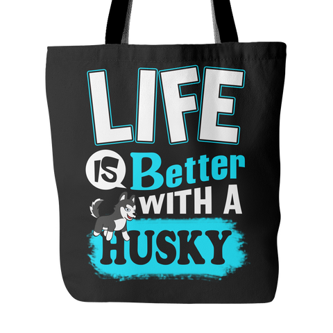 Life Is Better With A Husky Tote Bag