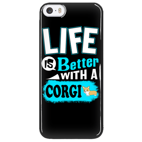 Life Is Better With A Corgi Phone Case