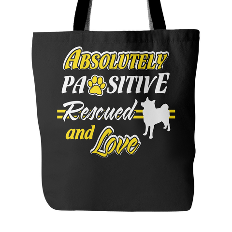 Absolutely pasitive rescued and love Tote Bags