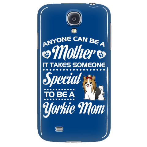 Anyone can be a mother but it takes someone special to be a yorkie mom Phone Case