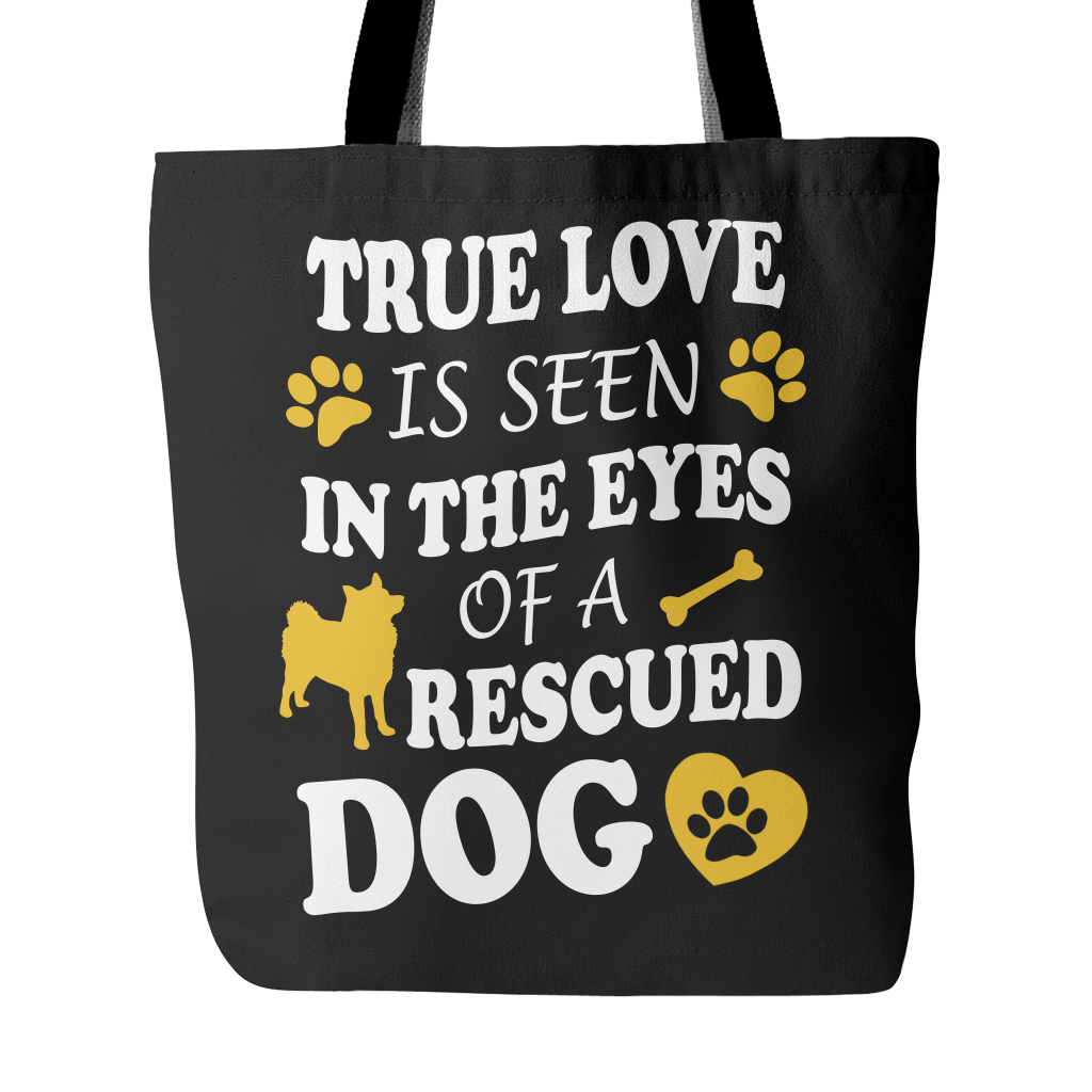 True Love Is Seen In The Eyes Of A Rescued Dog Tote Bags