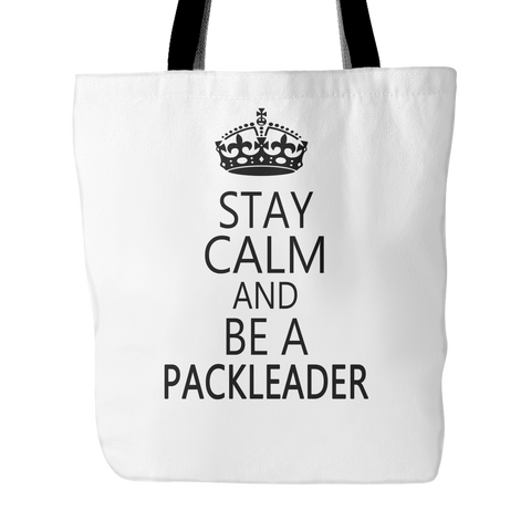 Stay Calm And Be A Packleader Tote Bag