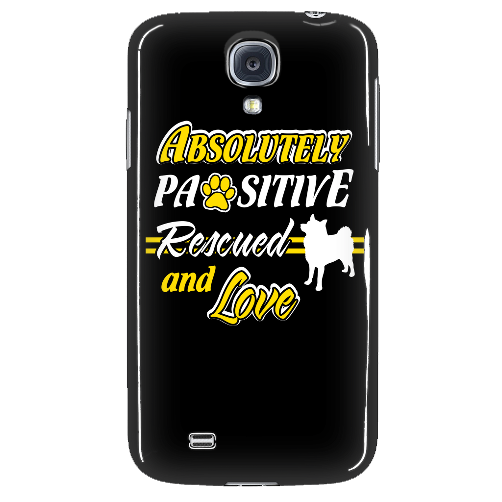 Absolutely pasitive rescued and love Phone Cases