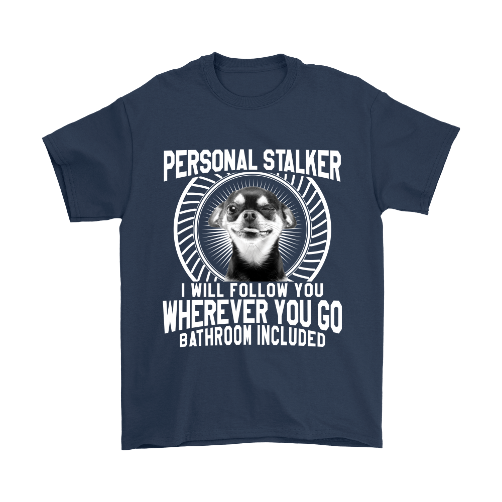 CHIHUAHUA PERSONAL STALKER T SHIRT