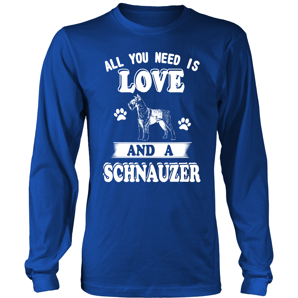 All you need is love and a schnauzer T shirt