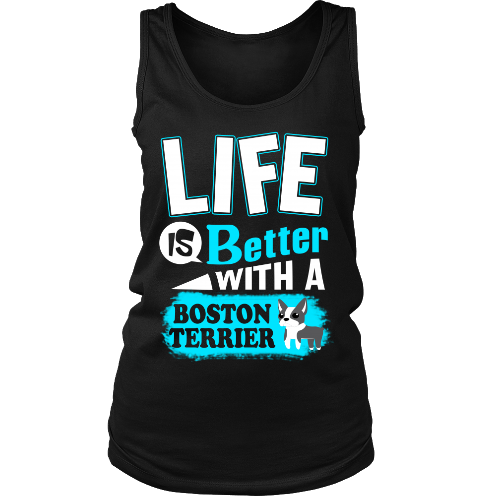 Life Is Better With A Boston Terrier t-shirt