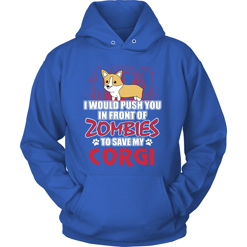 "I Would Push You In Front Of Zombies To Save My ""CORGI"""