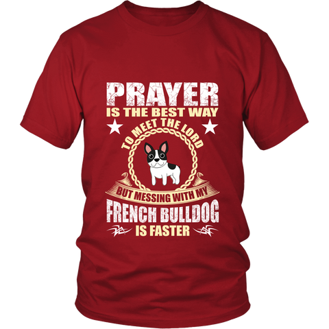 "Prayer Is The Best Way ""French Bulldog"""