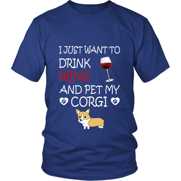 "I Just Want To Drink Wine And Pet My ""CORGI"""