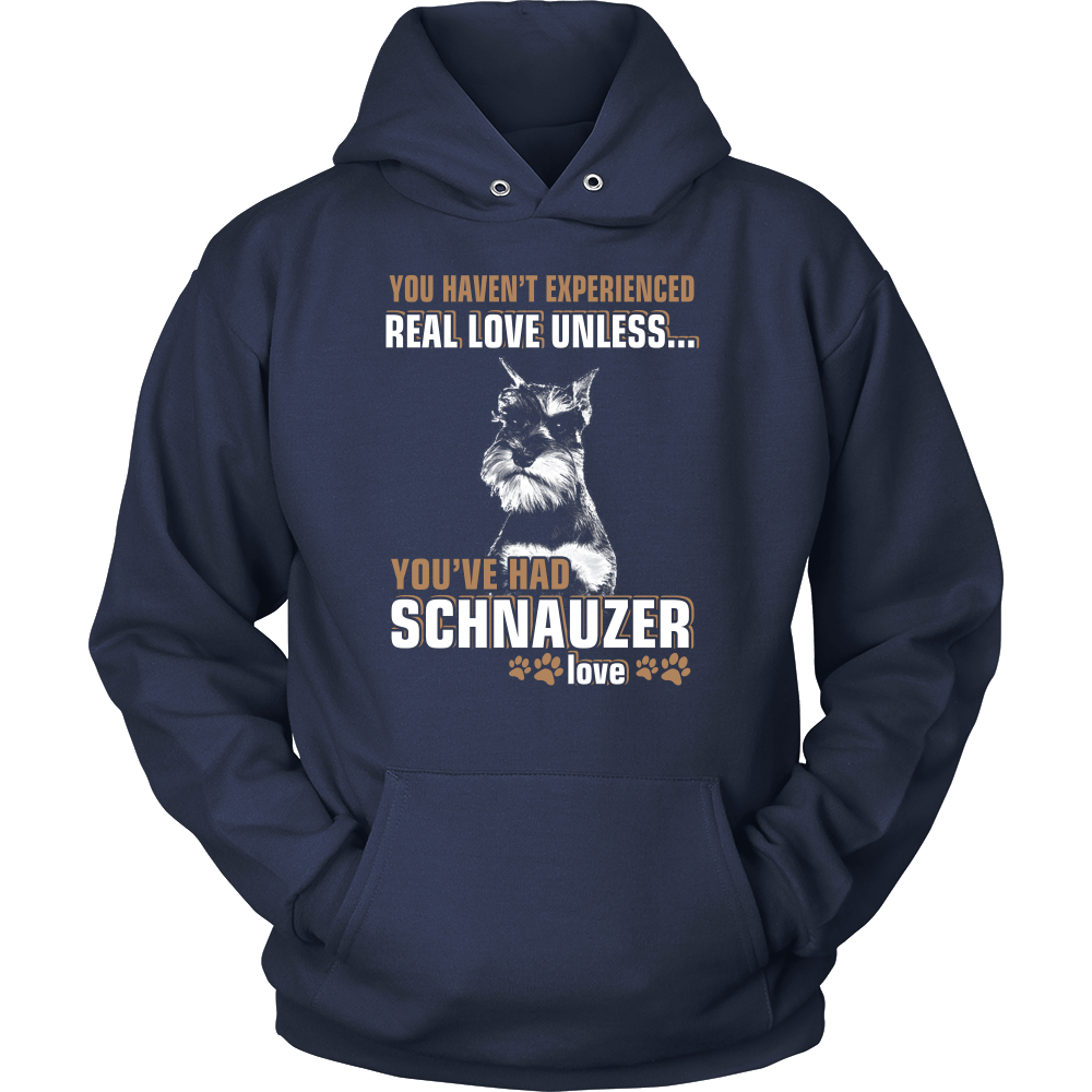 You haven't experienced real love unless you've had schnauzer love T shirt