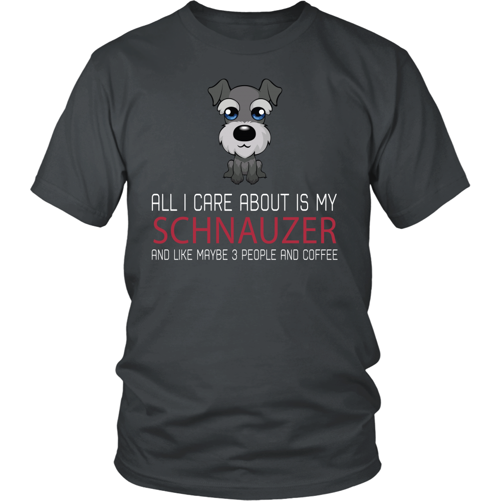 All i care about is my schnauzer and like maybe 3 people and coffee