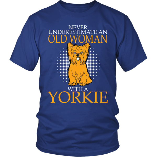 Never Underestimate An Old Woman With A Yorkie