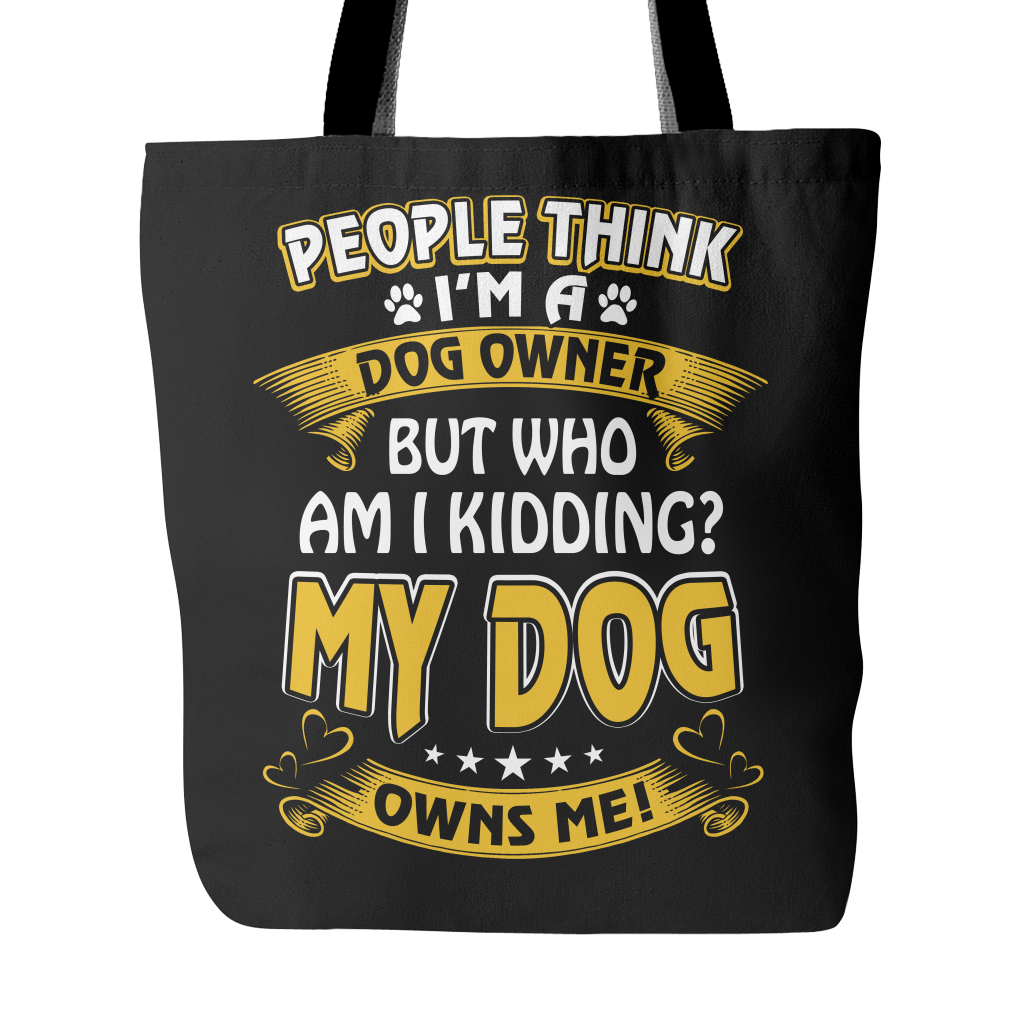 People Think I'm A Dog Owner Tote Bag