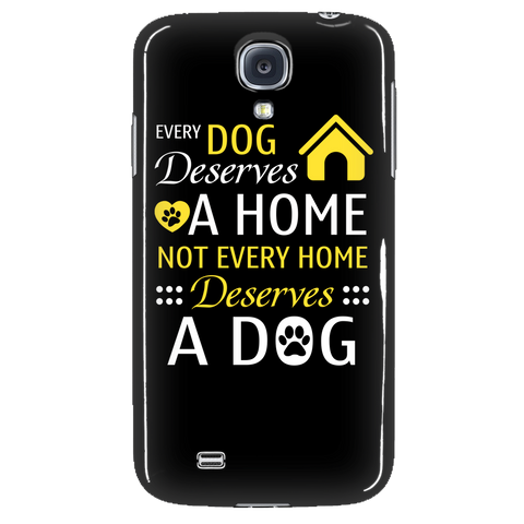 Every dog deserves a home but not every home deserves a dog Phone Cases