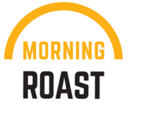 Morning Roast