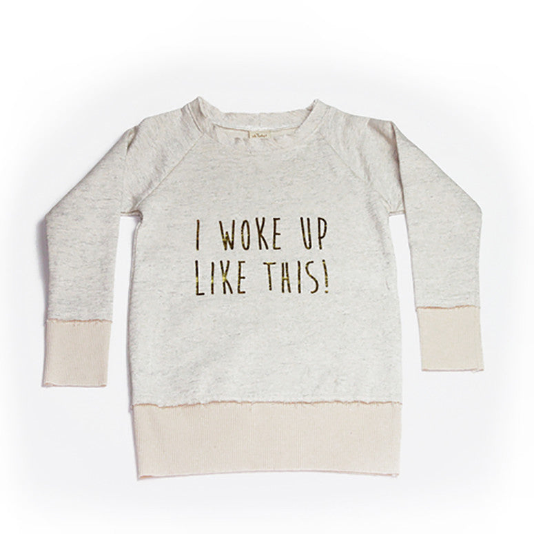 """I Woke Up Like This"" Gold Foil 80's Pullover - Kamari Kids"