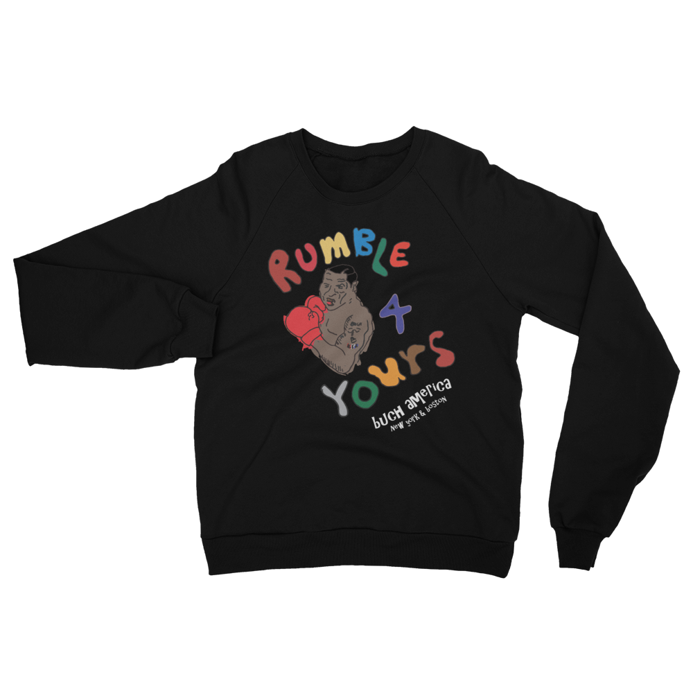 'Rumble For Yours' Sweatshirt