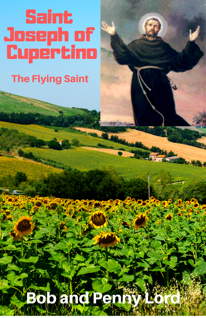 Saint Joseph of Cupertino The Flying Saint