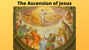 The Ascension of Jesus into Heaven