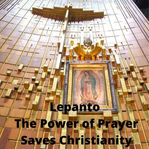 Battle of Lepanto - the Power of Prayer Saves Christianity