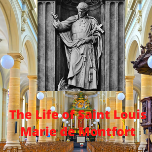 The Life of Saint Louis Marie de Montfort