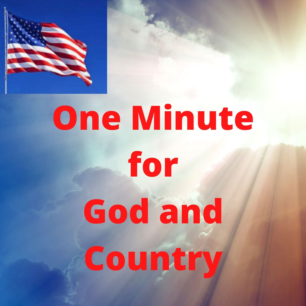One Minute per Day for God and Country!