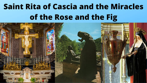 Saint Rita of Cascia and the Miracles of the Rose and the Fig