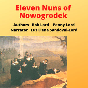 Eleven Nuns of Nowogrodek Audiobook - Bob and Penny Lord