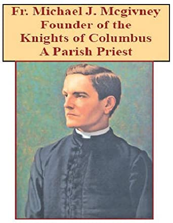 Father Michael McGivney Founder Knights of Columbus DVD - Bob and Penny Lord