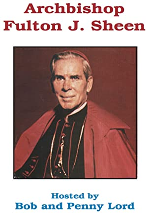 Archbishop Fulton J. Sheen DVD DVD Bob and Penny Lord Ministry