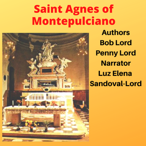 Saint Agnes of Multipulciano Audiobook - Bob and Penny Lord